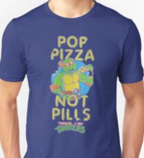 Pop Pizza Not Pills Unisex T-Shirt