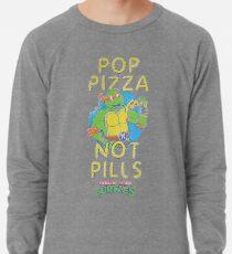 Pop Pizza Not Pills Lightweight Sweatshirt