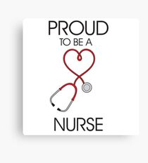 Proud to be a nurse Canvas Print