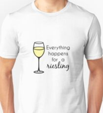 Everything Happens For A Riesling - Wine Pun Unisex T-Shirt