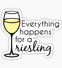 Everything Happens For A Riesling - Wine Pun Sticker