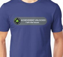 Achievement Unlocked: I left the house. Unisex T-Shirt