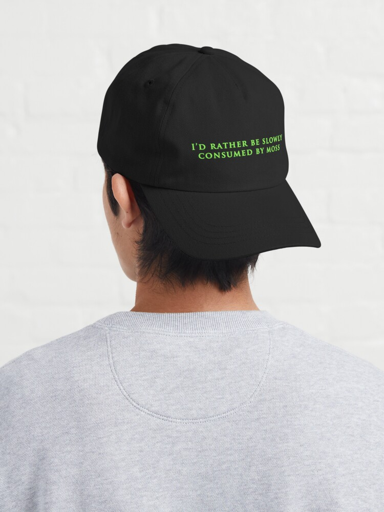 Alternate view of I'd Rather Be Slowly Consumed By Moss  Cap