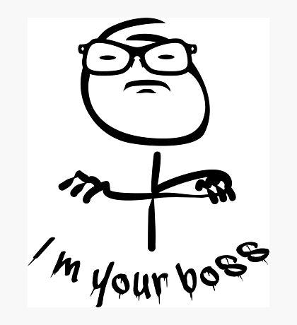 Nerdy - I'm your Boss VRS2 Photographic Print