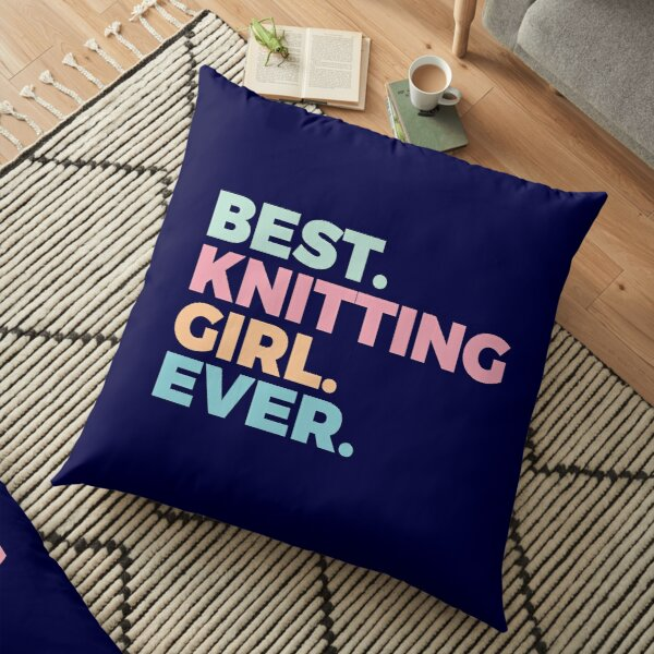 Best Knitting Girl Ever | Knitting Lover | Arts And Crafts Floor Pillow