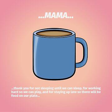 Mama A Coffee by reyesgraphix