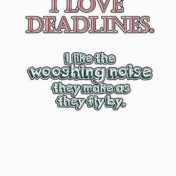Deadlines by SgtGrammar