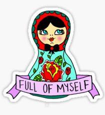 Full Of Myself Sticker