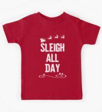 Sleigh All Day Christmas T Shirt Kids Tee