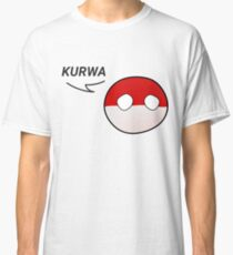 Just say Kurwa Classic T-Shirt