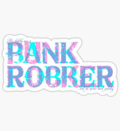 Bank Robber/Punk Rocker Sticker