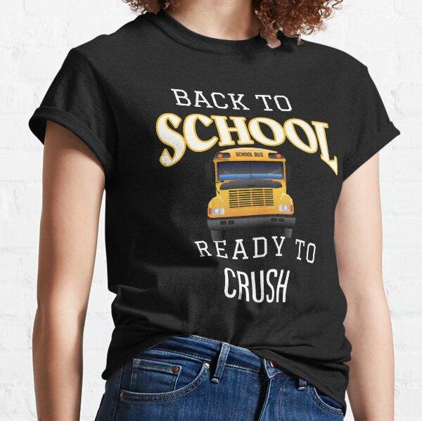 BACK TO SCHOOL READY TO CRUSH Classic T-Shirt