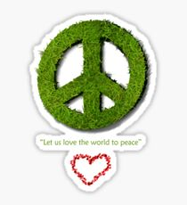 Let Us Love The World To Peace Sticker
