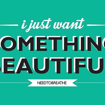 Something Beautiful by debaroohoo