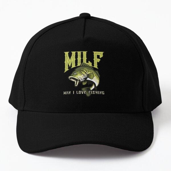 Milf Man I Love Fishing Baseball Cap