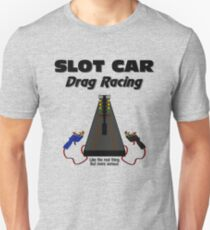 Slot Car Drag Racing Unisex T-Shirt