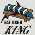 Eat Like a King (Light) by beware1984
