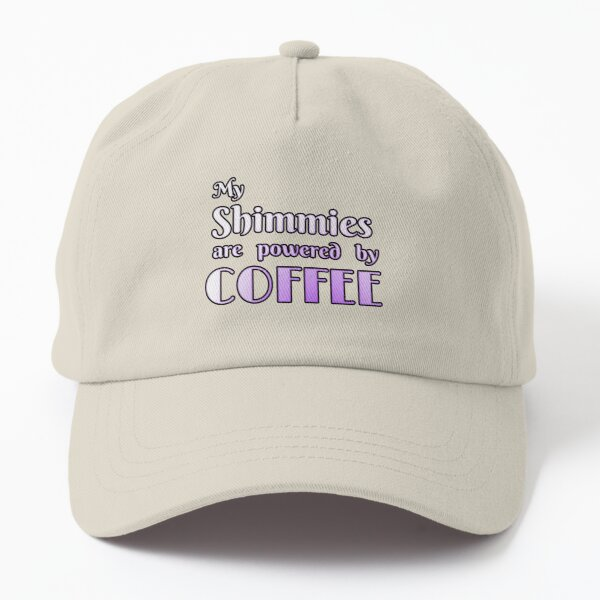 Bellydance confession: My Shimmies are Powered By COFFEE Dad Hat