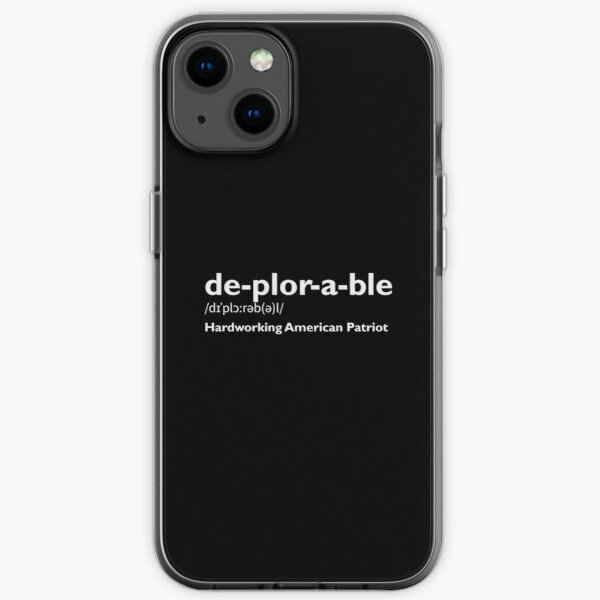 Deplorable Definition: Hardworking American Patriot iPhone Soft Case