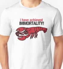 I Have Achieved Immortality - Lobster Unisex T-Shirt