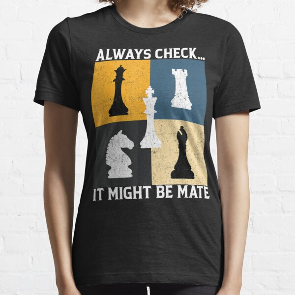 Funny Chess Player Always Chessmate King Board Essential T-Shirt