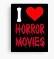 I Love Horror Movies Canvas Print