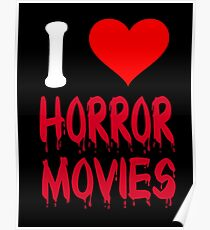 I Love Horror Movies Poster