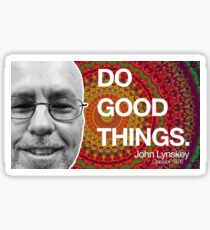 John Lynskey - Do Good Things Sticker