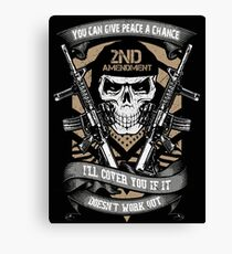 YOU CAN GIVE PEACE A CHANCE I'LL COVER YOU IF IT DOESN'T WORK OUT Canvas Print
