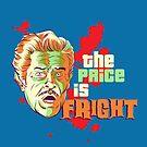 The Price is Fright by Jay Brushett