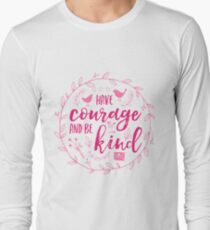 Have Courage and Be Kind Typography Raspberry Pink Long Sleeve T-Shirt