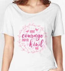 Have Courage and Be Kind Typography Raspberry Pink Women's Relaxed Fit T-Shirt