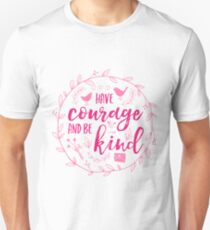 Have Courage and Be Kind Typography Raspberry Pink Unisex T-Shirt