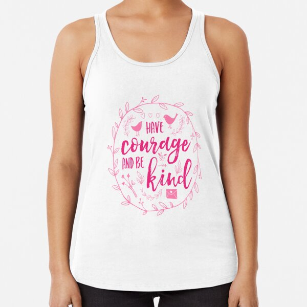 Have Courage and Be Kind Typography Raspberry Pink Racerback Tank Top