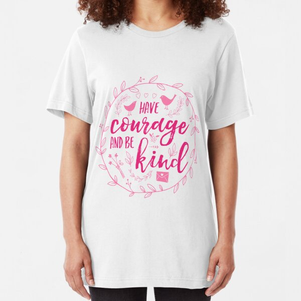Have Courage and Be Kind Typography Raspberry Pink Slim Fit T-Shirt