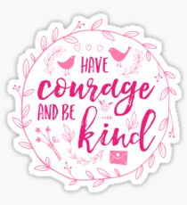 Have Courage and Be Kind Typography Raspberry Pink Glossy Sticker
