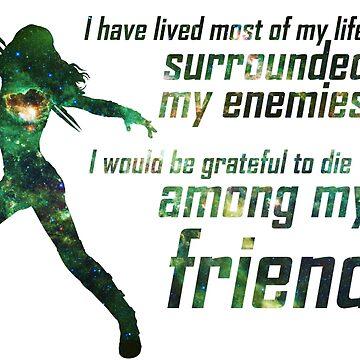I Would Be Grateful to Die Among My Friends by debaroohoo