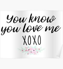 Gossip Girl - you know you love me, XOXO Poster