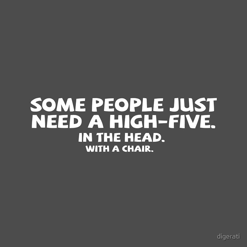 """Sad Quotes About Love: """"Some People Just Need A High-five. In The Head. With A"""