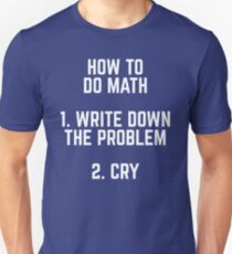 How To Do Math Funny Quote T-Shirt