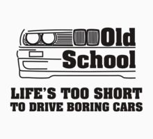 E30 Life's too short to drive boring cars | Unisex T-Shirt