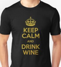 KEEP CALM AND DRINK WINE Unisex T-Shirt