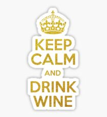 KEEP CALM AND DRINK WINE Sticker