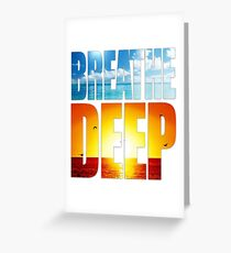 Breathe Deep Greeting Card
