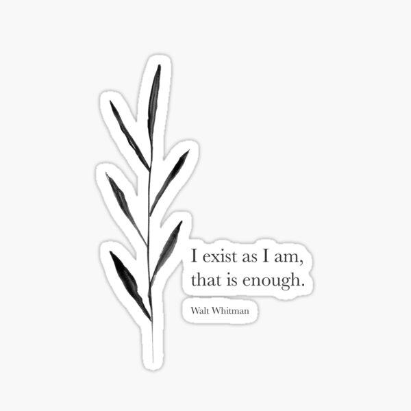 I exist as I am Sticker