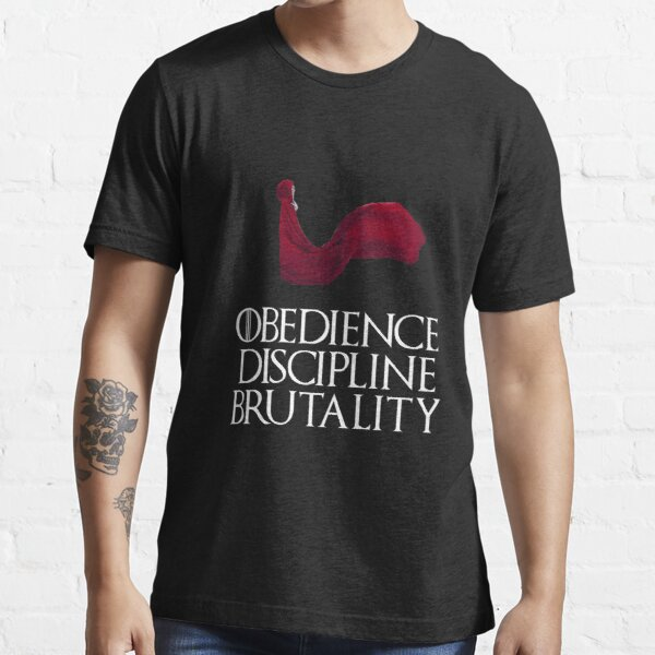 Obedience Discipline Brutality Essential T-Shirt