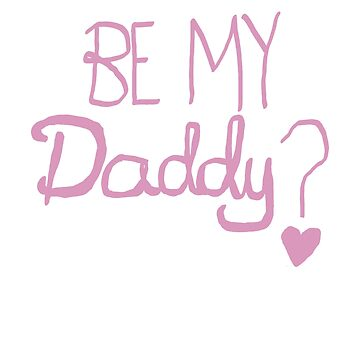 BE MY DADDY handwriting by leijonatar