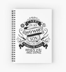 Carry On My Wayward Son Spiral Notebook