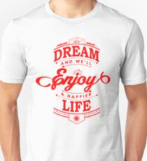 Dream And Enjoy A Happier Life T-Shirt