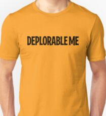 DEPLORABLE ME Unisex T-Shirt
